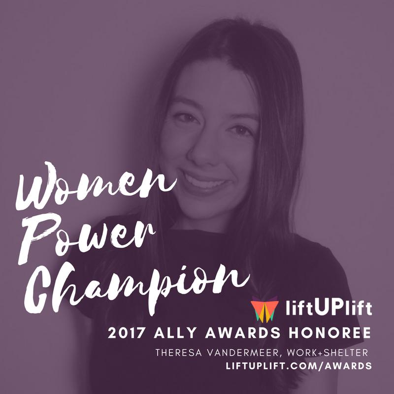 , WORK+SHELTER 2017 liftUPlift Ally Awards, Theresa VanderMeer